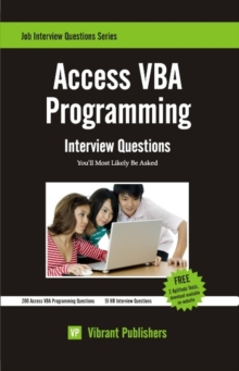Access VBA Programming : Interview Questions You'll Most Likely Be Asked, Paperback / softback Book