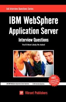 IBM WebSphere Application Server : Interview Questions You'll Most Likely Be Asked, Paperback / softback Book