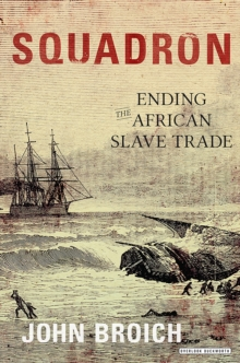 Squadron : Ending the African Slave Trade, EPUB eBook