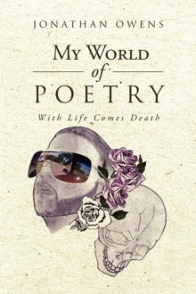 My World of Poetry : With Life Comes Death, Paperback / softback Book