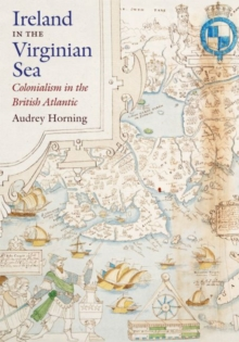 Ireland in the Virginian Sea : Colonialism in the British Atlantic, Hardback Book