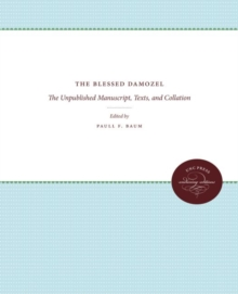 The Blessed Damozel : The Unpublished Manuscript, Texts, and Collation, Paperback / softback Book