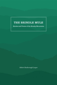 The Brindle Mule : Stories and Poems of the Brushy Mountains, Paperback / softback Book