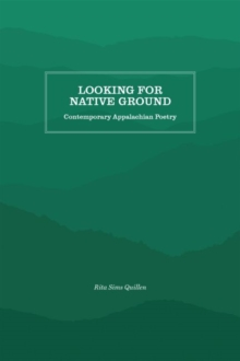 Looking for Native Ground : Contemporary Appalachian Poetry, Paperback / softback Book