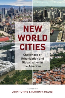 New World Cities : Challenges of Urbanization and Globalization in the Americas, Hardback Book