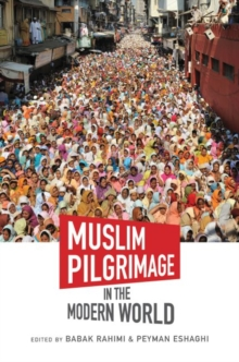 Muslim Pilgrimage in the Modern World, Hardback Book