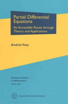 Partial Differential Equations : An Accessible Route Through Theory and Applications, Hardback Book