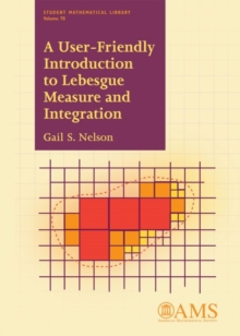 A User-Friendly Introduction to Lebesgue Measure and Integration, Paperback Book