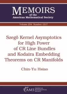 Szego Kernel Asymptotics for High Power of CR Line Bundles and Kodaira Embedding Theorems on CR Manifolds, Paperback / softback Book