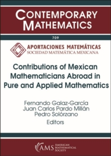 Contributions of Mexican Mathematicians Abroad in Pure and Applied Mathematics, Paperback / softback Book