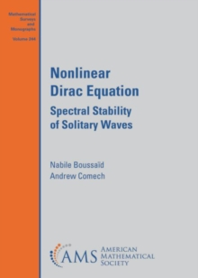Nonlinear Dirac Equation : Spectral Stability of Solitary Waves, Hardback Book