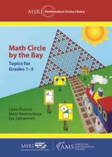 Math Circle by the Bay : Topics for Grades 1-5, Paperback / softback Book