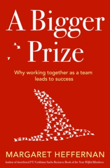 A Bigger Prize : When No One Wins Unless Everyone Wins, Paperback Book