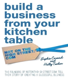Build a Business From Your Kitchen Table, Hardback Book