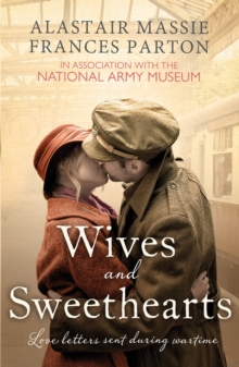 Wives and Sweethearts : Love Letters Sent During Wartime, Paperback Book