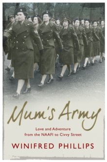 Mum's Army : Love and Adventure from the NAAFI to Civvy Street, Paperback Book