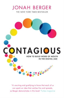 Contagious : How to Build Word of Mouth in the Digital Age, Paperback Book