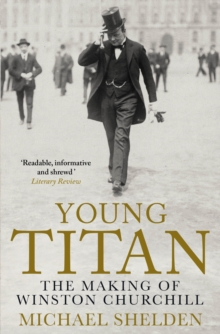 Young Titan: The Making Of Winston Churchill, Paperback / softback Book