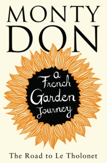 The Road to Le Tholonet : A French Garden Journey, Paperback Book