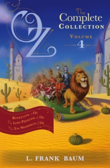 Oz, the Complete Collection Volume 4 bind-up : Rinkitink in Oz; The Lost Princess of Oz; The Tin Woodman of Oz, EPUB eBook