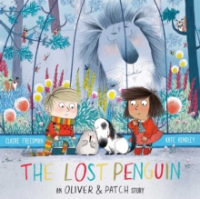 The Lost Penguin : An Oliver and Patch Story, Paperback / softback Book