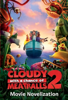 Cloudy with a Chance of Meatballs 2: Movie Novelization, Paperback Book