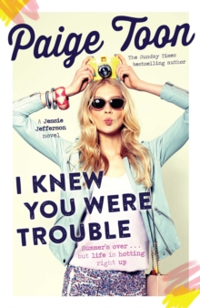 I Knew You Were Trouble : A Jessie Jefferson Novel, Paperback / softback Book
