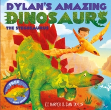 Dylan's Amazing Dinosaurs: The Stegosaurus, Paperback Book