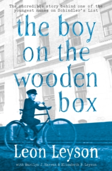 The Boy on the Wooden Box : How the Impossible Became Possible . . . on Schindler's List, Paperback Book