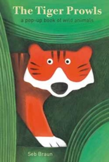 The Tiger Prowls: A Pop-up Book of Wild Animals, Board book Book