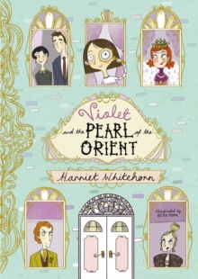 Violet and the Pearl of the Orient, Hardback Book