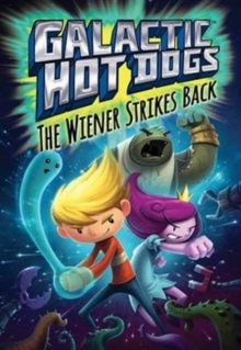 Galactic HotDogs 2 : The Wiener Strikes Back, Paperback / softback Book