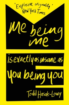 Me Being Me Is Exactly as Insane as You Being You, Paperback Book