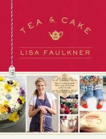 Tea and Cake with Lisa Faulkner, Hardback Book
