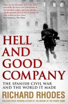 Hell and Good Company : The Spanish Civil War and the World it Made, Paperback Book