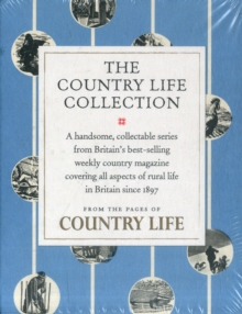 The Country Life Collection : Letters to the Editor, Gentlemen's Pursuits, the Glory of the Garden, Curious Observations, Hardback Book