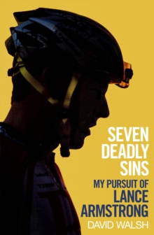 Seven Deadly Sins : My Pursuit of Lance Armstrong, Hardback Book