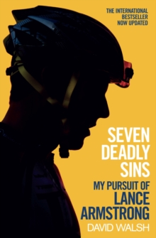 Seven Deadly Sins : My Pursuit of Lance Armstrong, Paperback / softback Book