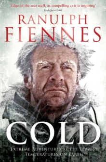 Cold : Extreme Adventures at the Lowest Temperatures on Earth, Paperback / softback Book