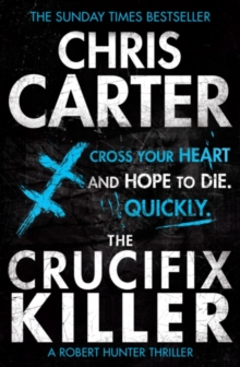 The Crucifix Killer : A brilliant serial killer thriller, featuring the unstoppable Robert Hunter, Paperback Book