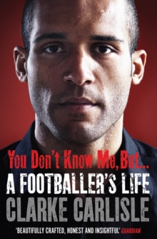 You Don't Know Me, But . . . : A Footballer's Life, Paperback / softback Book