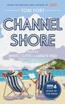 Channel Shore : From the White Cliffs to Land's End, Paperback Book
