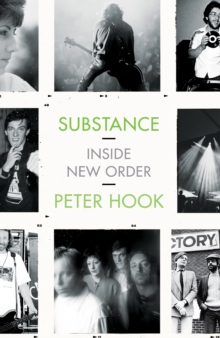 Substance: Inside New Order, Hardback Book