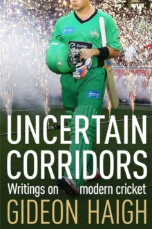 Uncertain Corridors : The Changing World of Cricket, Paperback / softback Book