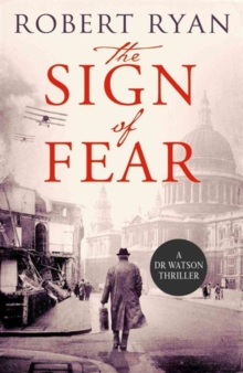 The Sign of Fear : A Doctor Watson Thriller, Paperback Book