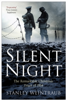 Silent Night : The Remarkable Christmas Truce of 1914, Paperback Book