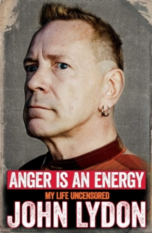 Anger is an Energy: My Life Uncensored, Paperback / softback Book