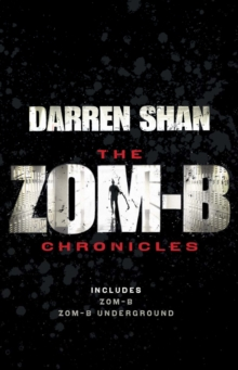 Zom-B Chronicles : Bind-up of Zom-B and Zom-B Underground, Paperback Book