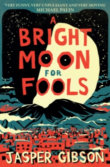 A Bright Moon for Fools, Paperback Book