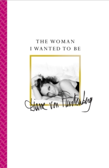 The Woman I Wanted to be, Hardback Book